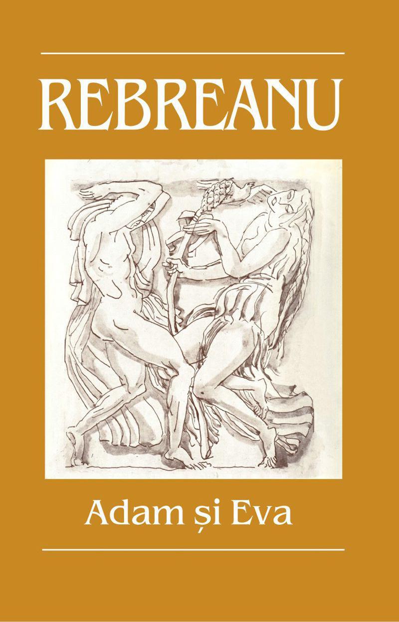 """Romanul """"Adam şi Eva"""", de Liviu Rebreanu, o apariţie editorială la fel de insolită în 1925 ca şi azi"""