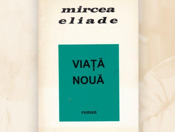 Mircea Eliade Viaţă nouă Ştefania roman