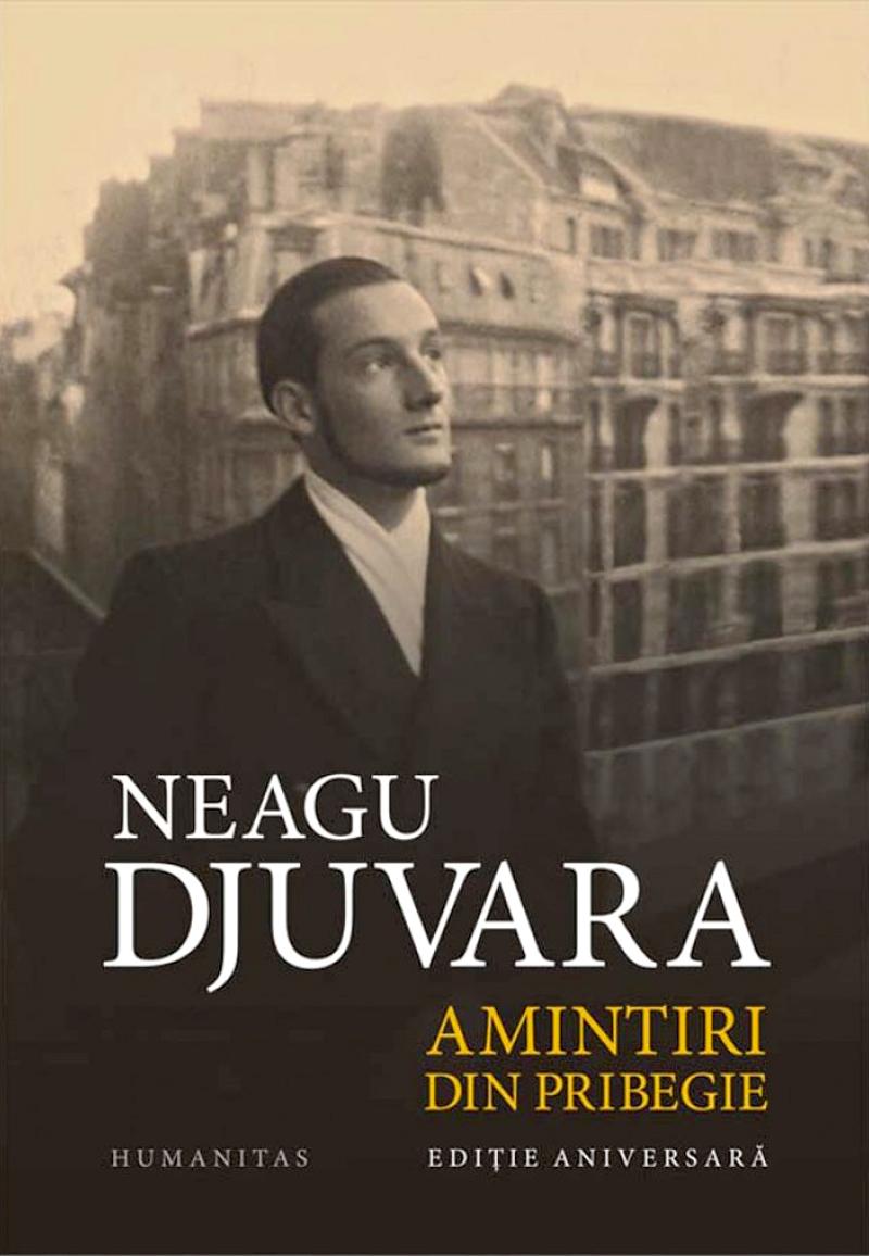 """""""Amintiri din pribegie"""", de Neagu Djuvara, este o frumoasă călătorie în timp și în locuri exotice"""