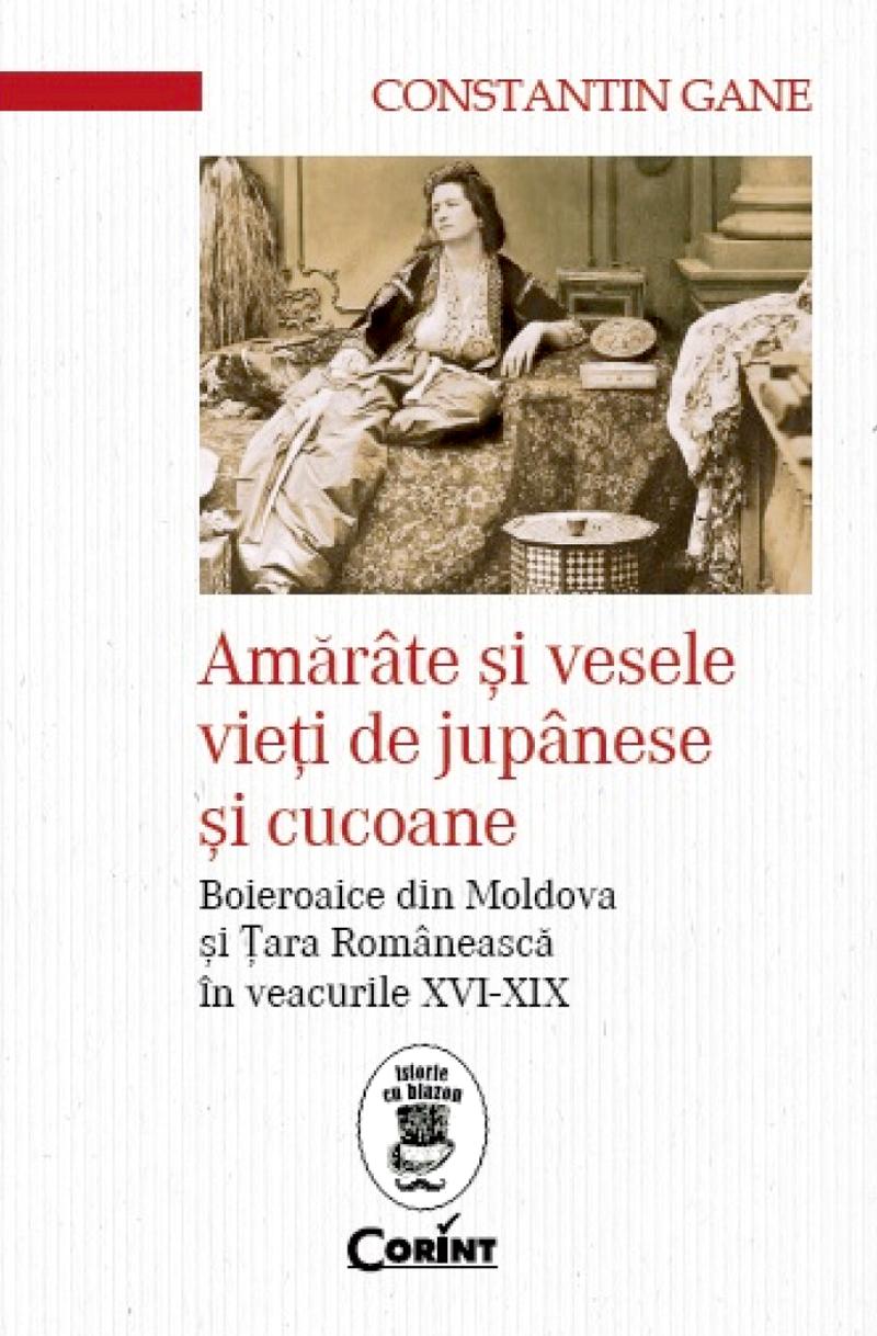 Lucrarea lui Constantin Gane se apleacă asupra vieții femeilor românce din secolele XVI-XIX