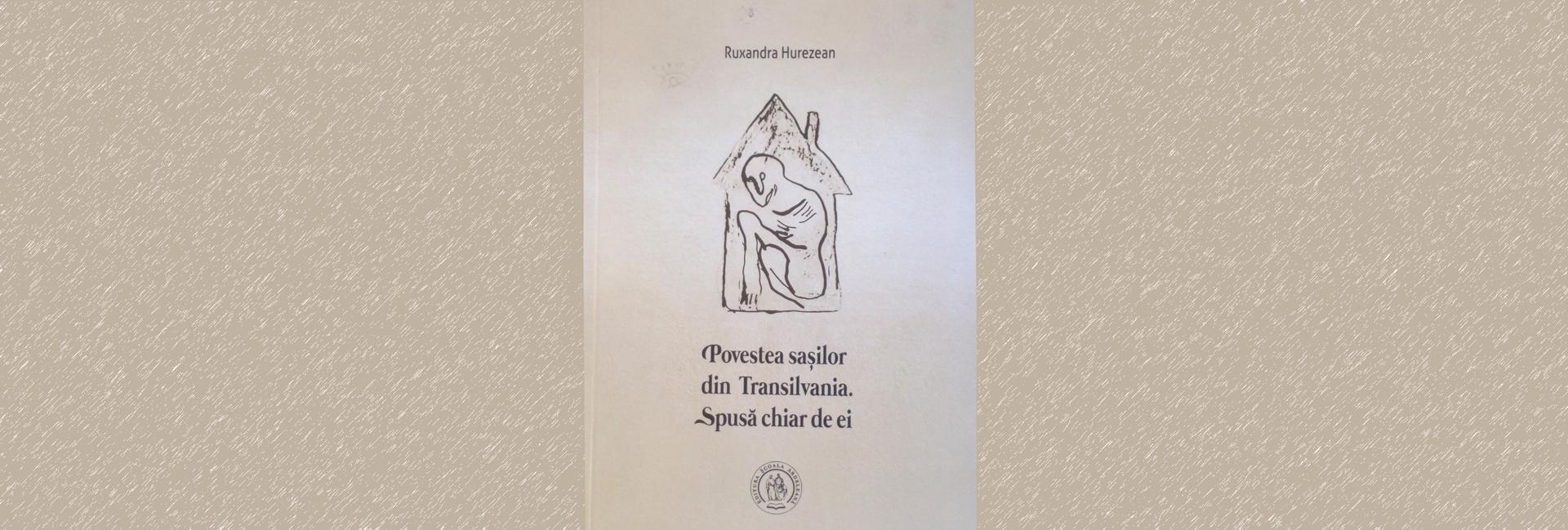 Povestea sașilor din Transilvania de Ruxandra Hurezean. Istorie și mărturii slider