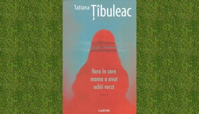 recenzie roman Vara în care mama a avut ochii verzi slider